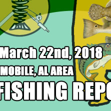 Fishing Report March 22nd 2018